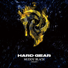 HARD GEAR / MUDDY BLACK -reboot-