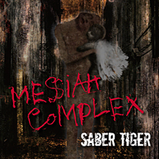SABER TIGER / Messiah Complex